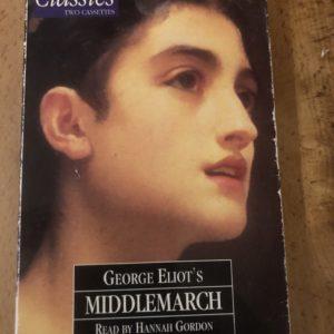 Middlemarch Talking Classics [cassette] George Eliot,Hannah Gordon [Jan 01, 1994]