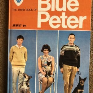 The Third Book of Blue Peter - 3rd Annual Hardcover – 1 Jan. 1967, by Christopher Trace (Author), Valerie Singleton (Author), John Noakes (Author)