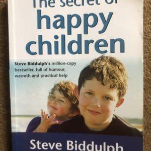 The Secret of Happy Children (Steve Biddulph) [Paperback]